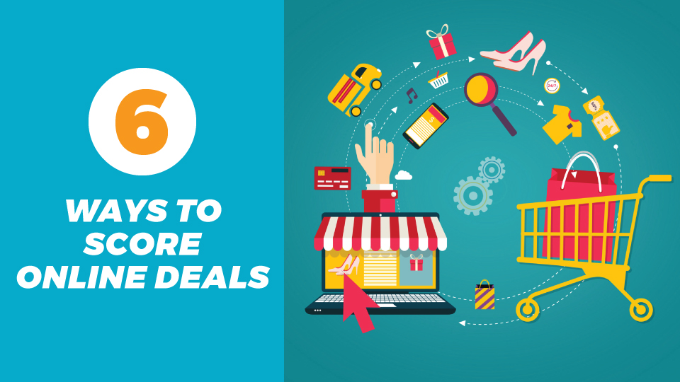 Six Ways To Score Online Promotions and Deals