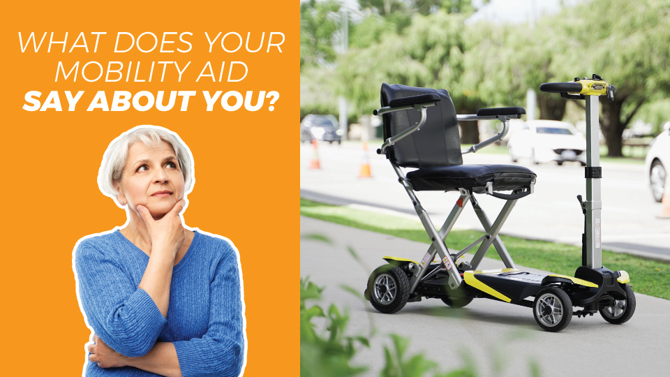 What Does Your Mobility Aid Say About You?