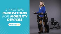 Four Exciting Innovations We Love To See In Mobility Devices