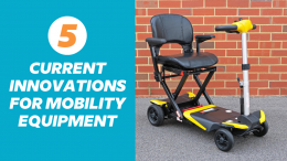 Five Innovations We Currently See On Mobility Equipment