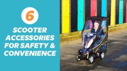 Six Mobility Scooter Accessories for Safety and Convenience